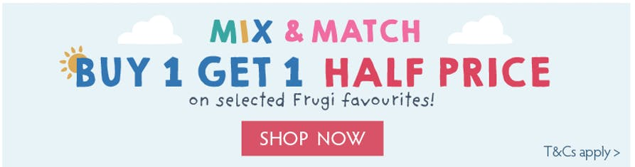 MIX & MATCH! Buy one get one half price on selected Frugi favourites! Shop now