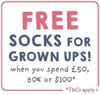 FREE socks for Grown up's, when you spend £50 on the new collection!