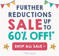 Further Reductions...Now up to 60% off sale!