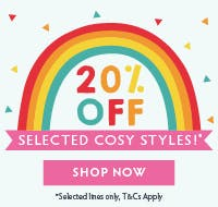 20% OFF Cosy Styles!* Selected lines only.