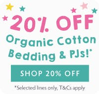 20% OFF Organic Cotton Bedding & PJs! Shop 20% Off