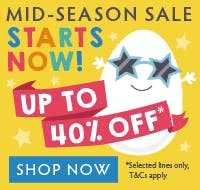 Our egg-cellent mid-season sale starts now! Up to 40% off*