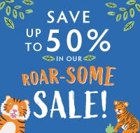 Save up to 50% in our ROAR-SOME sale! Shop all sale now
