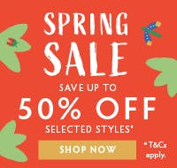 Spring Sale! Save up to 50% off on selected styles, shop now
