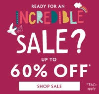 Ready for an incredible sale? Up to 60% off selected styles, T&Cs apply.